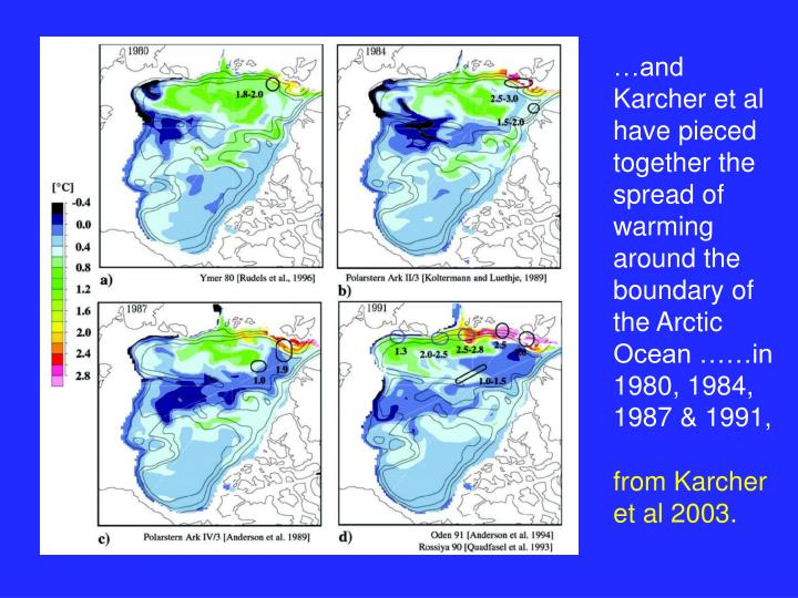 …and Karcher et al have pieced together the spread of warming around the boundary of the Arctic Ocean ……in