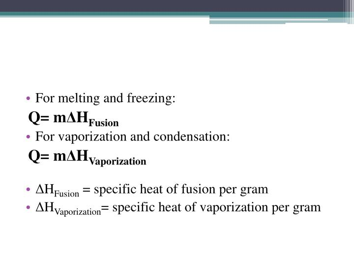 For melting and freezing: