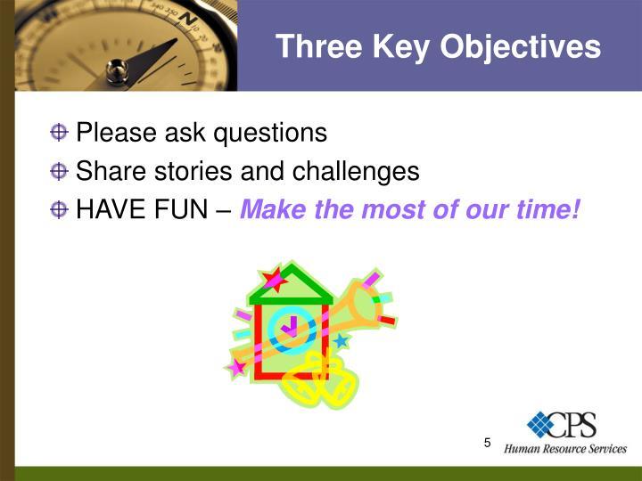 Three Key Objectives