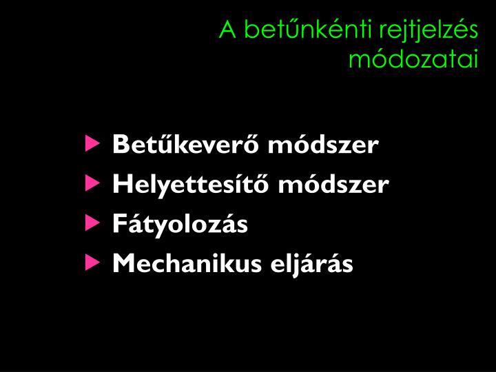 A betűnkénti rejtjelzés módozatai