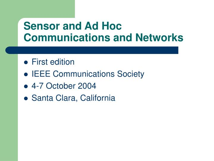 Sensor and ad hoc communications and networks