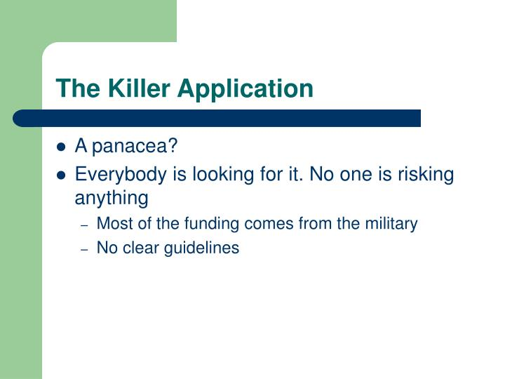 The Killer Application