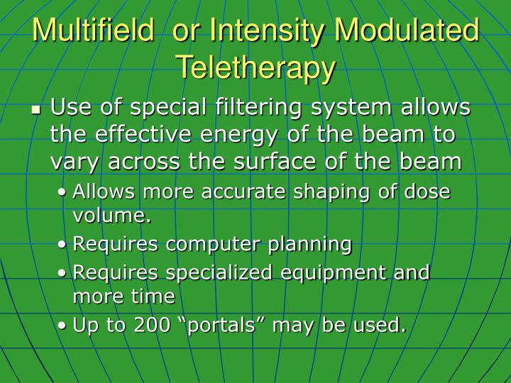 Multifield  or Intensity Modulated Teletherapy