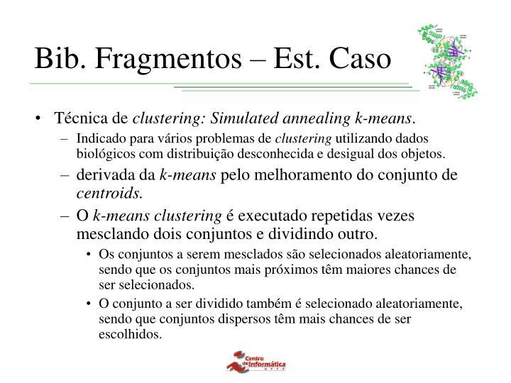 Bib. Fragmentos – Est. Caso