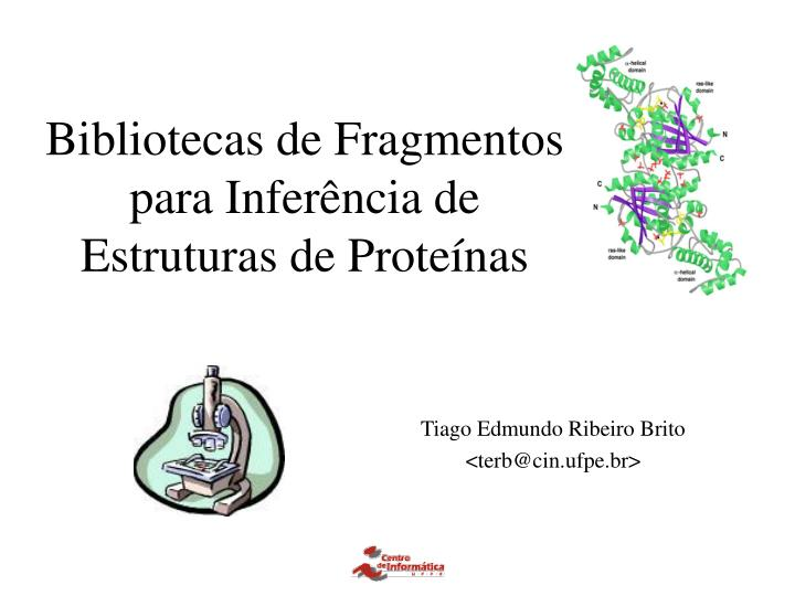 Bibliotecas de Fragmentos para Inferência de Estruturas de Proteínas