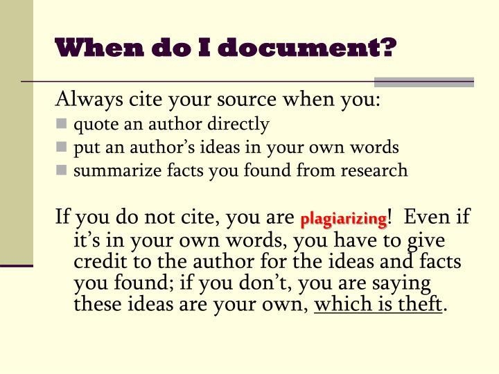 When do I document?