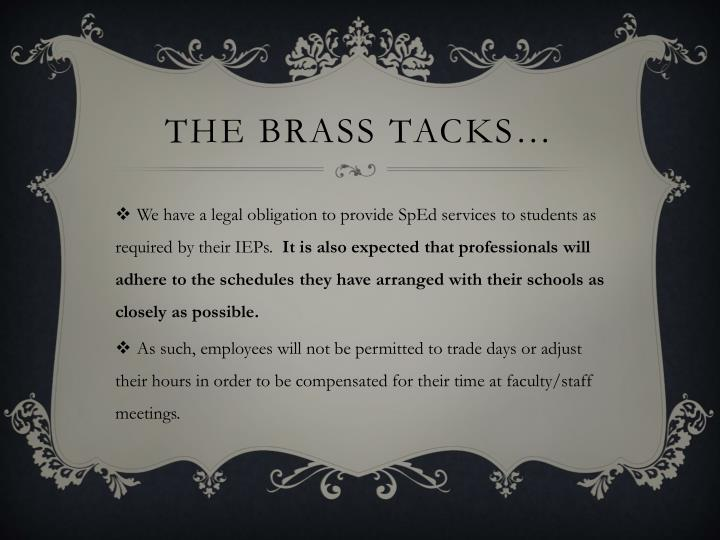 The brass tacks…