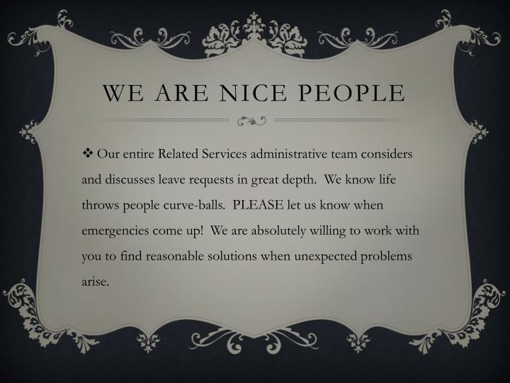 WE are nice people