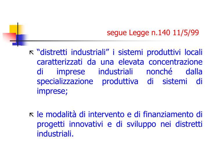 segue Legge n.140 11/5/99