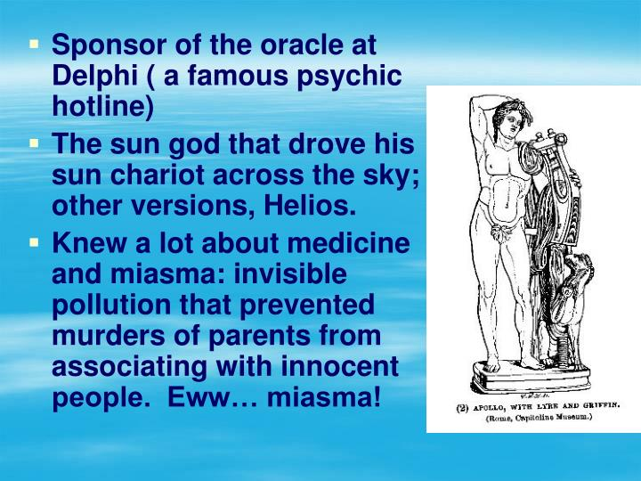 Sponsor of the oracle at Delphi ( a famous psychic hotline)
