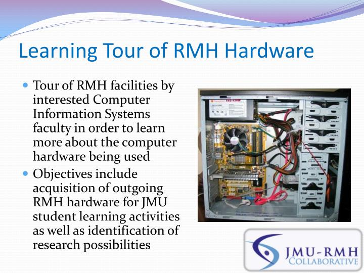 Learning Tour of RMH Hardware
