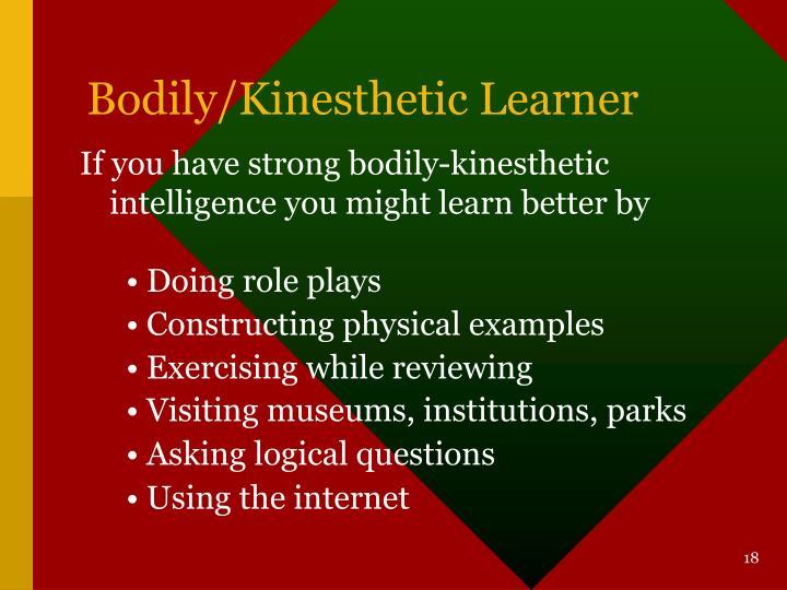 Bodily/Kinesthetic Learner