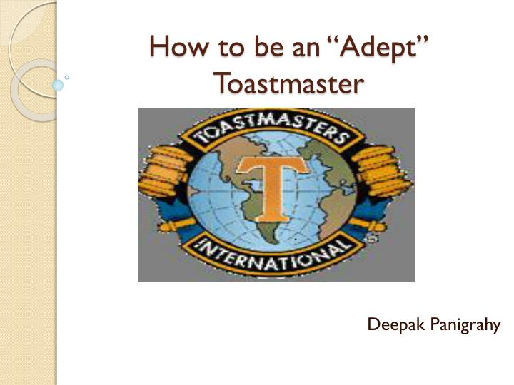 How to be an adept toastmaster