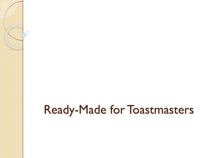 Ready-Made for Toastmasters