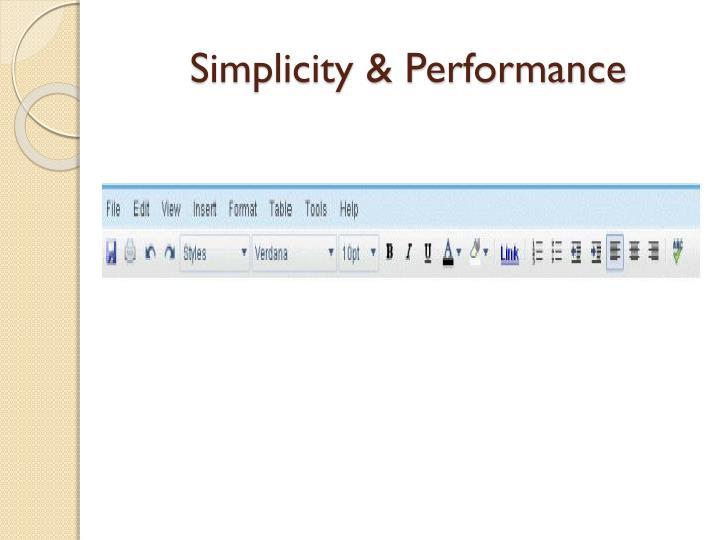 Simplicity & Performance