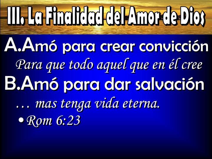 III. La Finalidad del Amor de Dios