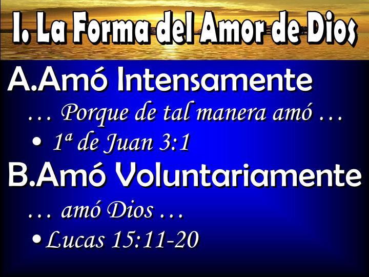 I. La Forma del Amor de Dios