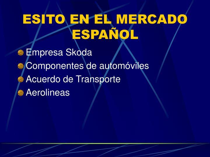 ESITO EN EL MERCADO ESPAÑOL