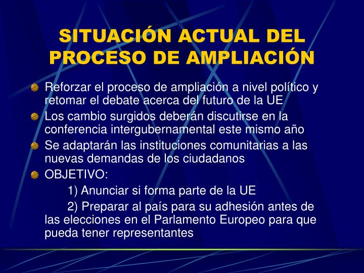 SITUACIÓN ACTUAL DEL PROCESO DE AMPLIACIÓN