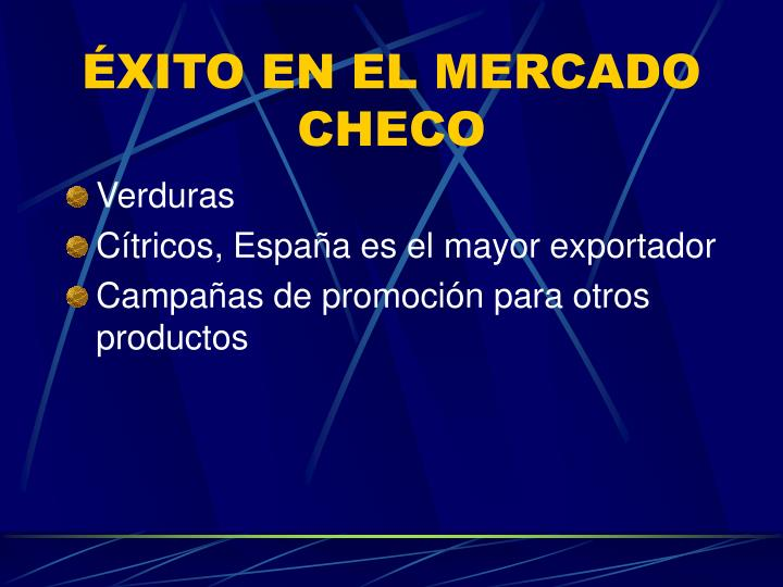 ÉXITO EN EL MERCADO CHECO