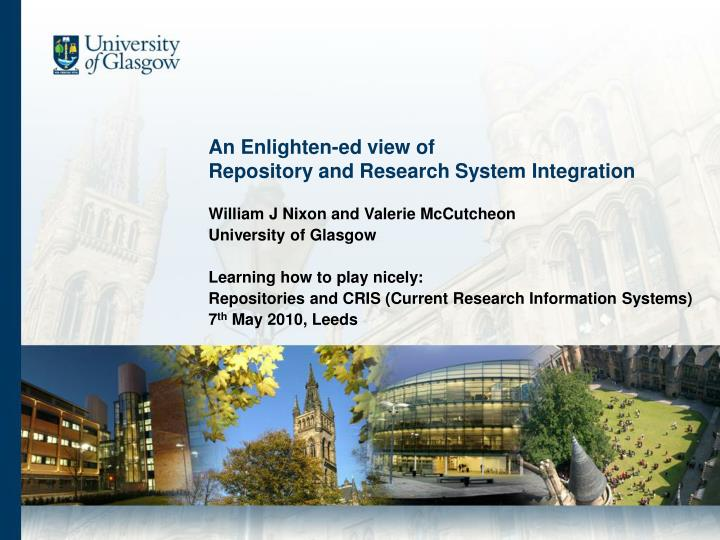 An enlighten ed view of repository and research system integration