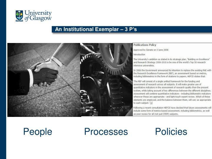 An Institutional Exemplar – 3 P's