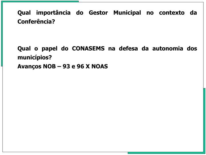 Qual importncia do Gestor Municipal no contexto da Conferncia?