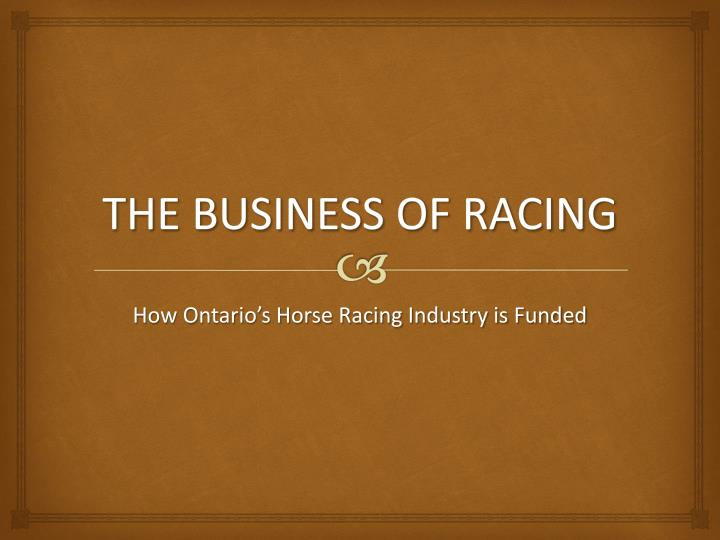 THE BUSINESS OF RACING