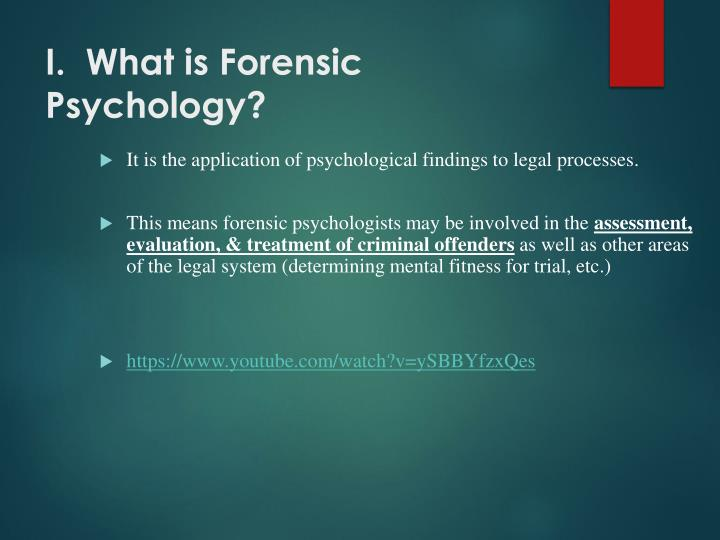 I.  What is Forensic Psychology?