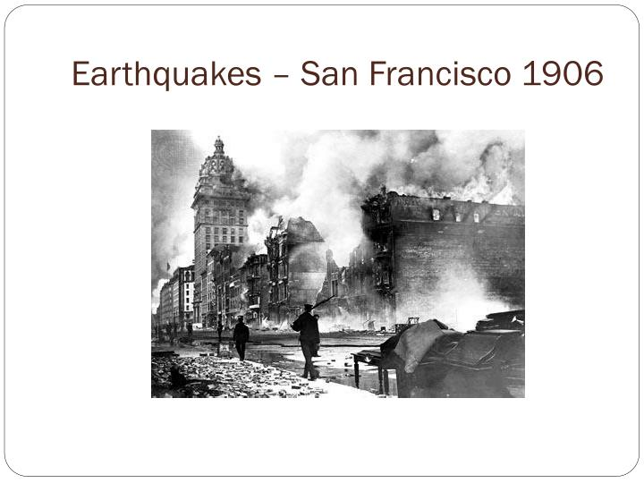 Earthquakes – San Francisco 1906