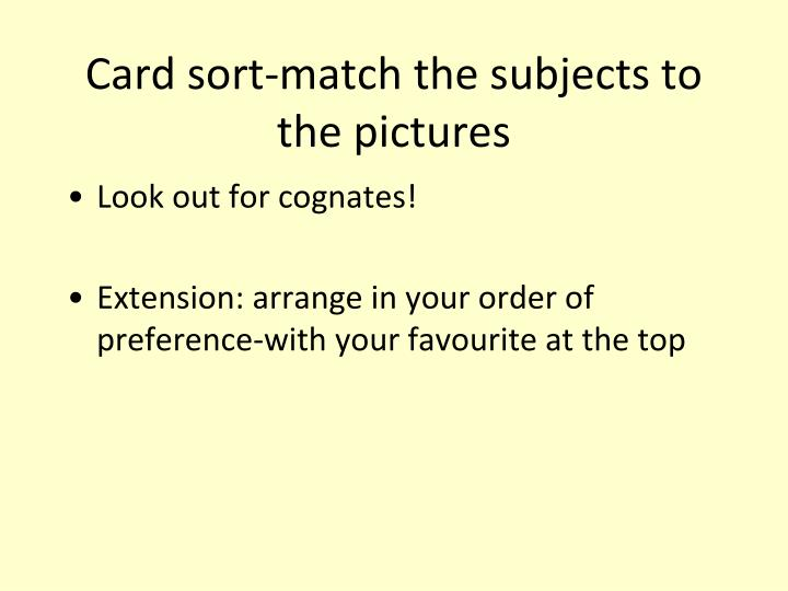 Card sort-match the subjects to the pictures
