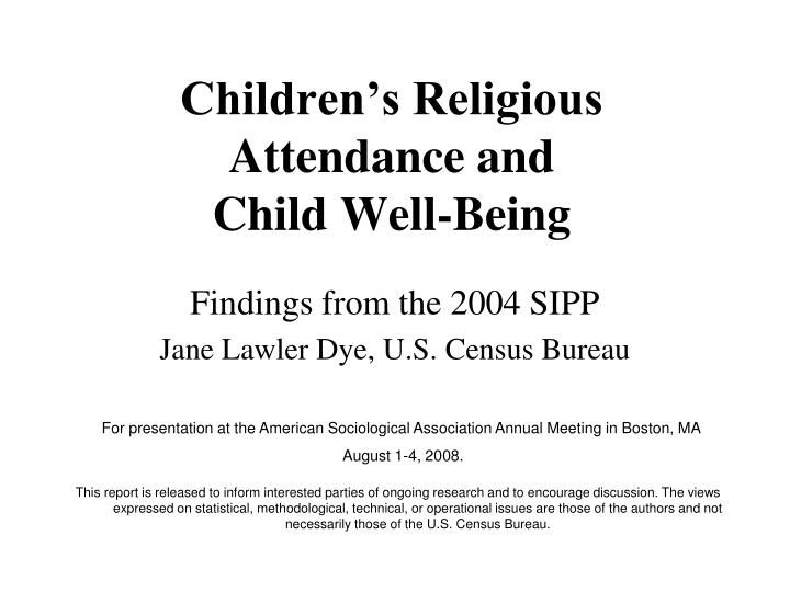 Children s religious attendance and child well being