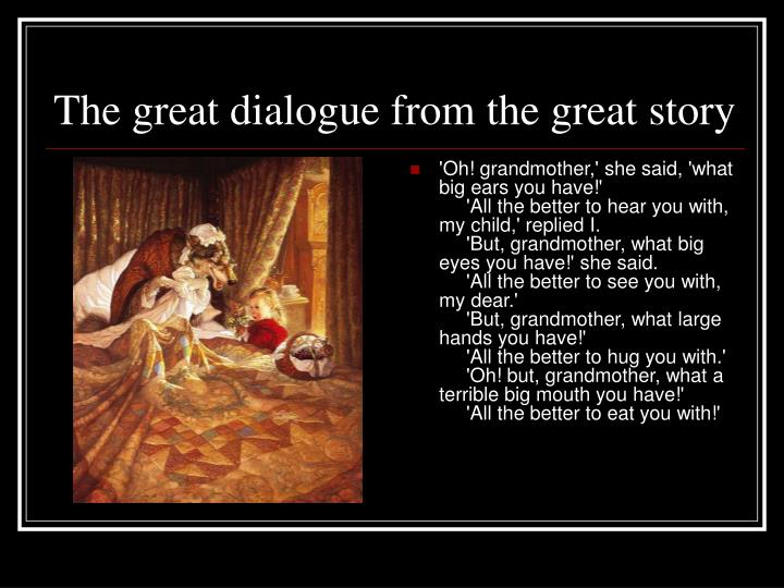 The great dialogue from the great story
