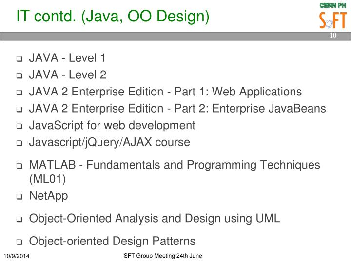 IT contd. (Java, OO Design)