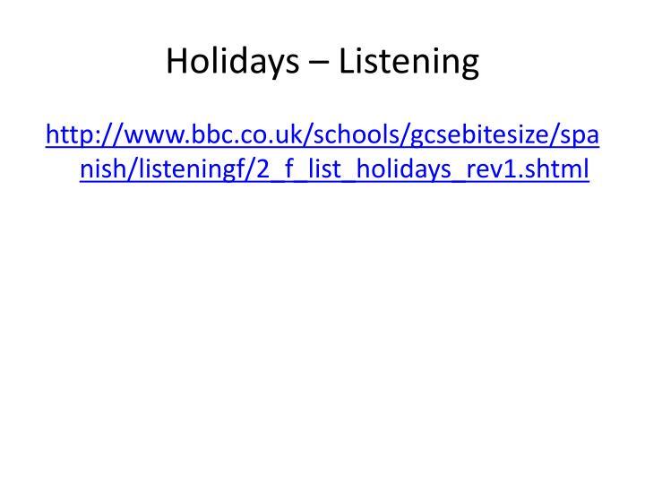 Holidays – Listening