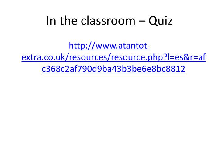 In the classroom – Quiz