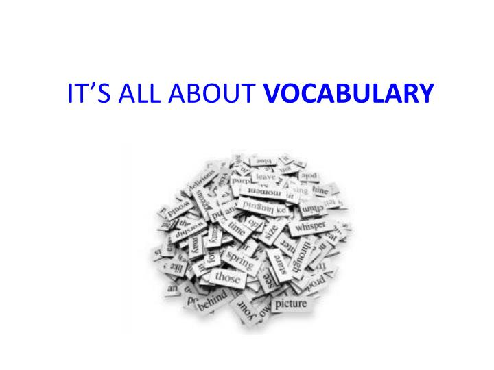 It s all about vocabulary