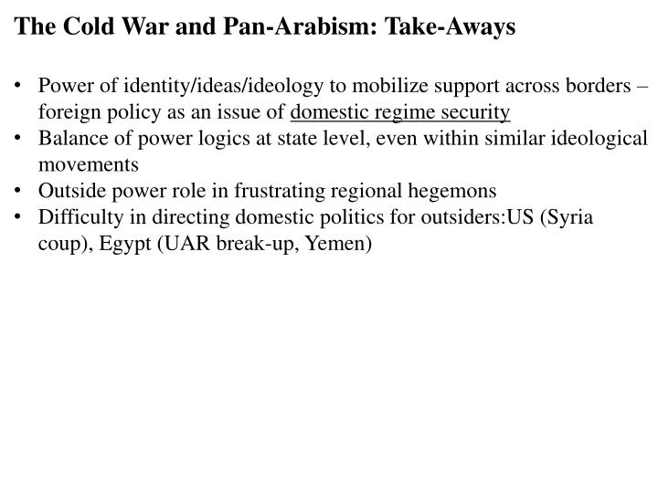 The Cold War and Pan-Arabism: Take-