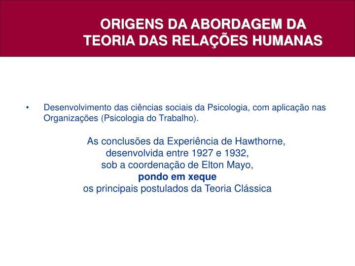 ORIGENS DA ABORDAGEM DA TEORIA DAS RELAÇÕES HUMANAS