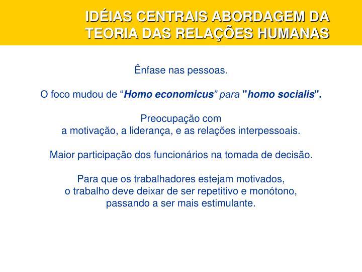 IDÉIAS CENTRAIS ABORDAGEM DA TEORIA DAS RELAÇÕES HUMANAS