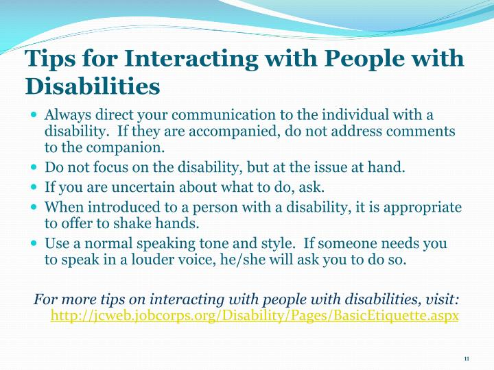 interacting with people with disabilities Tennessee disability coalition format brochure the basic premise of this brochure is that one should not let fear and uncertainties keep one from getting to know people with disabilities.