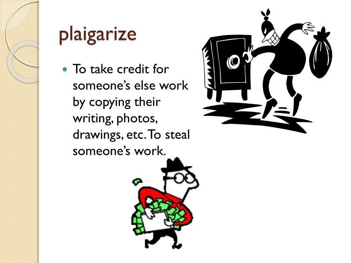 plaigarize
