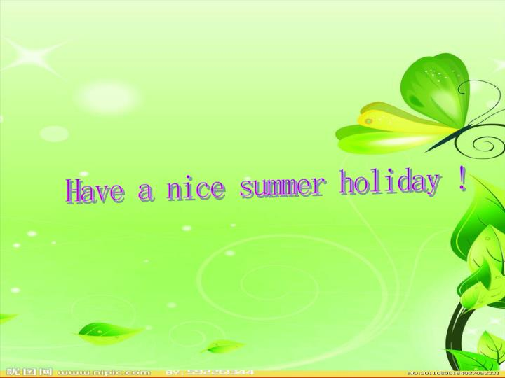 Have a nice summer holiday !