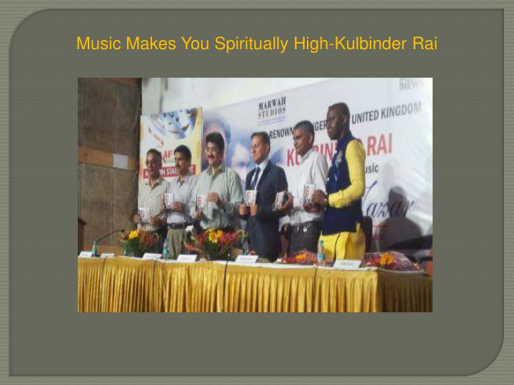 Music Makes You Spiritually High-