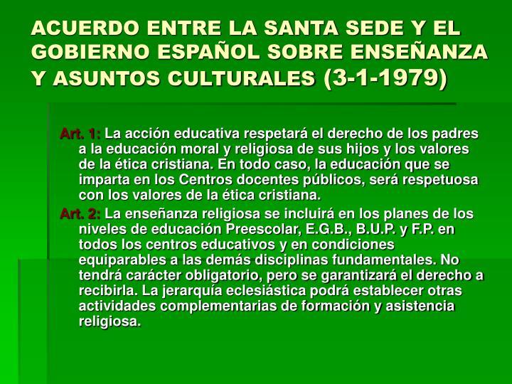 ACUERDO ENTRE LA SANTA SEDE Y EL GOBIERNO ESPAÑOL SOBRE ENSEÑANZA Y ASUNTOS CULTURALES
