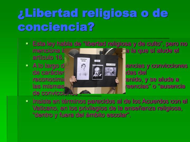 ¿Libertad religiosa o de conciencia?