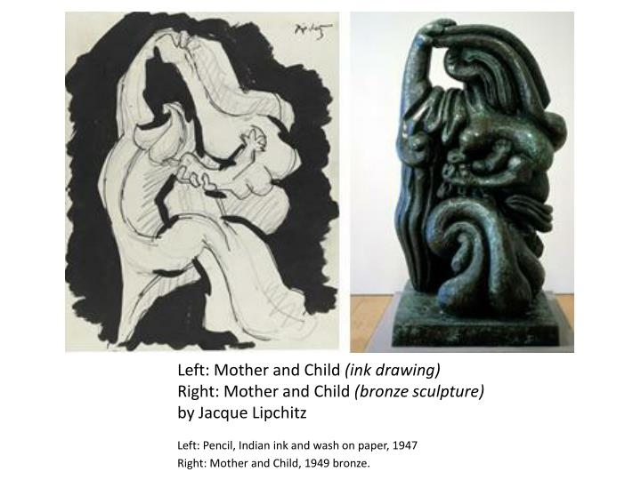 Left: Mother and Child