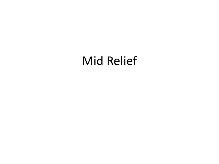 Mid Relief