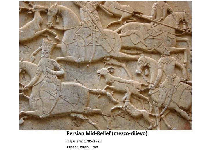 Persian Mid-Relief (mezzo-rilievo)