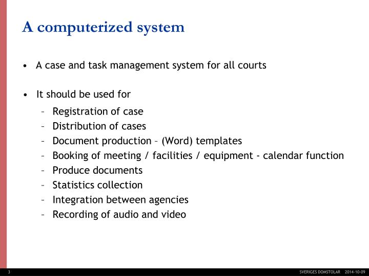 A case and task management system for all courts